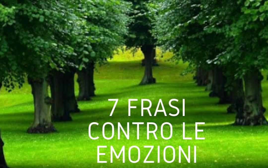 7 FRASI CONTRO LE EMOZIONI!