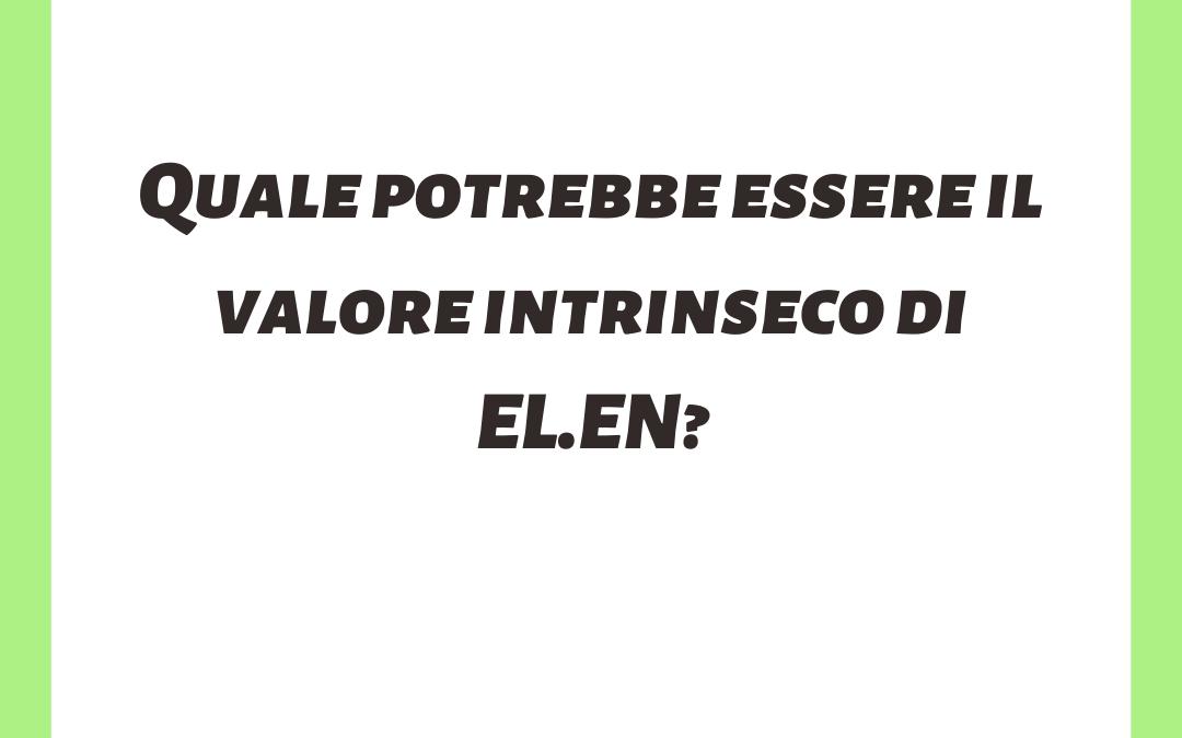 Quale potrebbe essere il valore intrinseco di El.En?